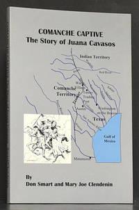 Comanche Captive: The Story of Juana Cavasos
