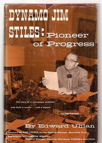 image of DYNAMO JIM STILES: PIONEER OF PROGRESS: THE STORY OF A NEWSPAPER PUBLISHER  WHO BUILT A COUNTRY...AND A LEGEND
