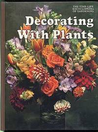 Decorating With Plants (The Time-Life Encyclopedia of Gardening)