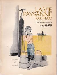 La vie paysane, 1860-1900.