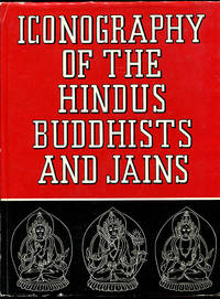 Iconography of the Hindus Buddhists and Jains