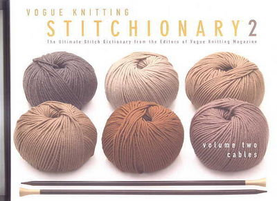 Vogue Knitting Stitch Dictionary : VOGUE KNITTING STITCHIONARY 2. THE ULTIMATE STITCH DICTIONARY FROM THE EDITOR...