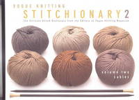 image of VOGUE KNITTING STITCHIONARY 2.  THE ULTIMATE STITCH DICTIONARY FROM THE EDITORS OF VOGUE KNITTING MAGAZINE.  VOLUME TWO. CABLES.