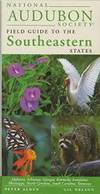National Audubon Society Regional Guide to the Southeastern States: Alabama, Arkansas, Georgia,...