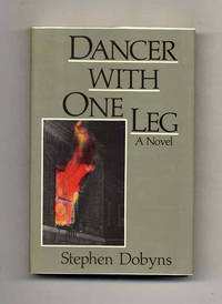 Dancer With One Leg  - 1st Edition/1st Printing by  Stephen Dobyns - First Edition; First Printing - 1983 - from Books Tell You Why, Inc. (SKU: 102217)