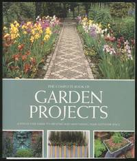 The Complete Book of Garden Projects, a step-by-step guide to creating and maintaining your outdoor space