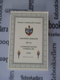 GRANDES DEBATES DE LA CONSTITUYENTE CUBANA DE 1940 (Coleccion Cuba Y Sus Jueces) (Spanish Edition)