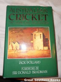 Australian Cricket by  Jack Pollard - Hardcover - 1985 - from Great Southern Books and Biblio.com