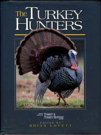 image of The Turkey Hunters: The Lore, Legacy And Allure Of American Turkey Hunting