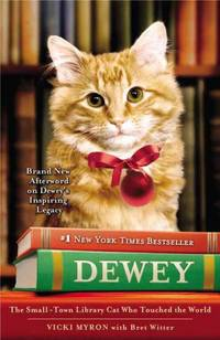 Dewey: The Small-Town Library Cat Who Touched the World by Vicki Myron - Paperback - 10/07/10 - from BayShore Books LLC and Biblio.com