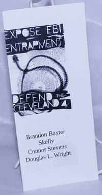 image of Expose FBI Entrapment: Defend the Cleveland 4; Brandon Baxter, Skelly, Connor Stevens, Douglas L. Wright