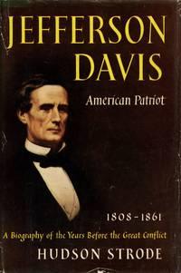 Jefferson Davis: American Patriot, 1808-1861; Confederate President; Tragic Hero: The Last Twenty-Five Years, 1864-1889 [3 Volume Set]