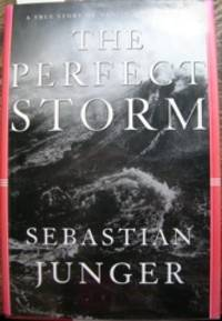 image of The Perfect Storm. A True Story of Men Against the Sea