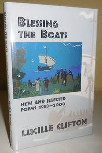 Blessing The Boats - New and Selected Poems 1988 - 2000 (Annotated by Poet Marilyn Nelson)