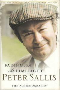 Fading Into The Limelight.  Peter Sallis.  The Autobiography