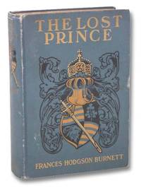 The Lost Prince by  Frances Hodgson Burnett - First Edition - 1915 - from Yesterday's Muse, ABAA, ILAB, IOBA and Biblio.com