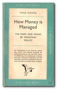 How Money Is Managed The Ends and Means of Monetary Policy
