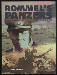 Rommel's Panzers: Rommel and the Panzer Forces of the Blitzkrieg, 1940-1942