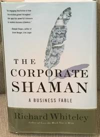 The Corporate Shaman, a Business Fable