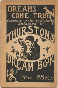 image of DREAMS COME TRUE! COMPLETE INTERPRETATION GIVEN IN HOWARD THURSTON'S THE FAMOUS MAGICIAN DREAM BOOK