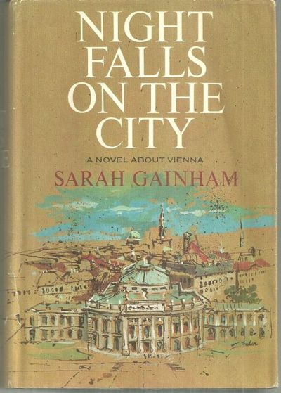 NIGHT FALLS ON THE CITY A Novel of Vienna, Gainham, Sarah