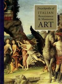 Encyclopedia of Italian Renaissance & Mannerist Art [2 Volume Set]