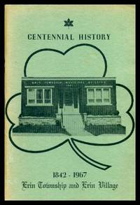 image of CENTENNIAL HISTORY - 1842 - 1967 - Erin Township and Erin Village