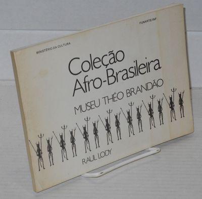 Rio de Janiero: MinC/FUNARTE/INF, 1987. Paperback. 83p., lengthy b&w section of exhibit photography,...