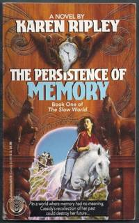 The Persistence of Memory. Book One of the Slow World