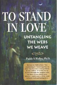 To Stand in Love: Untangling the Webs We Weave