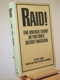 Raid! the Untold Story of Patton's Secret Mission