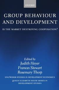 Group Behaviour and Development: Is the Market Destroying Cooperation? (Queen Elizabeth House...