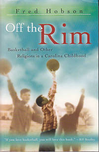 image of Off the Rim - Basketball and Other Religions in a Carolina Childhood