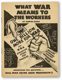 What War Means to the Workers. Answering the Question...will War Bring Back Prosperity