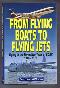 From Flying Boats to Flying Jets: Flying in the Formative Years of BOAC 1946-1972