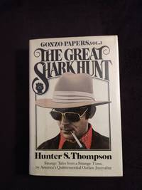 THE GREAT SHARK HUNT: GONZO PAPERS, VOL. 1