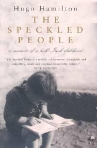 The Speckled People : Memoir of a Half-Irish Childhood