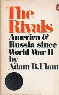 The Rivals America and Russia Since World War II