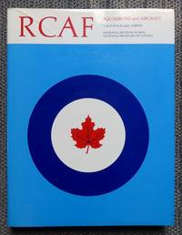 image of RCAF:  SQUADRON HISTORIES AND AIRCRAFT 1924-1968.  HISTORICAL PUBLICATION 14, CANADIAN WAR MUSEUM.