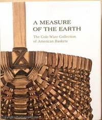image of A Measure of the Earth: The Cole-Ware Collection of American Baskets
