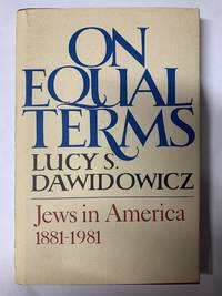 On Equal Terms: Jews in America 1881 1981
