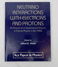 Neutrino Interactions With Electrons and Protons: An Account of an Experimental Program in...