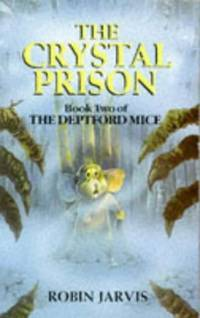 The Crystal Prison: Book Two Of The Deptford Mice