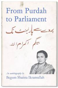 From Purdah to Parliament by IKRAMULLAH, Begum Shaista S - [1963]