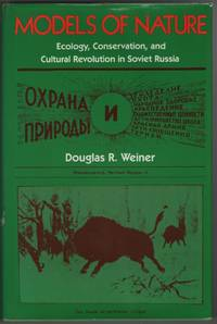 image of Models of Nature:  Ecology, Conservation, and Cultural Revolution in  Soviet Russia