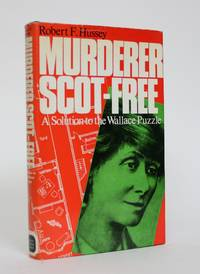 image of Murderer scot-Free: England's Only 'Non-Proven' Murder Judgement; A Solution to the Wallace Puzzle