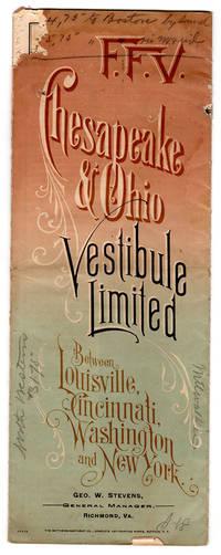 F. F. V. Chesapeake & Ohio Vestibule Limited. Between Louisville, Cincinnati, Washington and New...