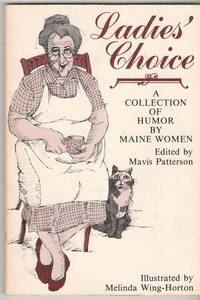 Ladies' Choice: A Collection of Humor by Maine Women