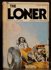 The Loner: The Story of a Drag Racer