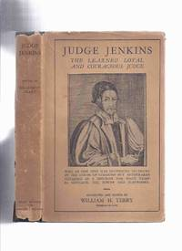 Judge Jenkins the Learned Loyal and Courageous Judge ( who at one time was sentenced to death by the House of Commons but afterwards detained as a prisoner for many years in Newgate, the Tower and Elsewhere )